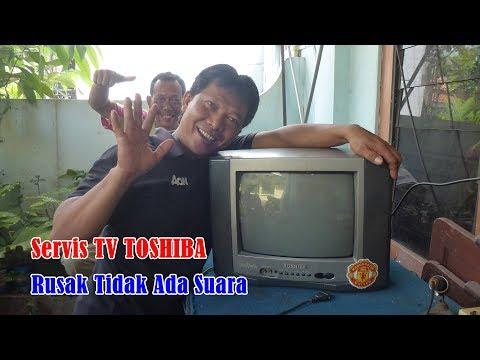 Servis TV TOSHIBA Rusak Tidak Ada Suara