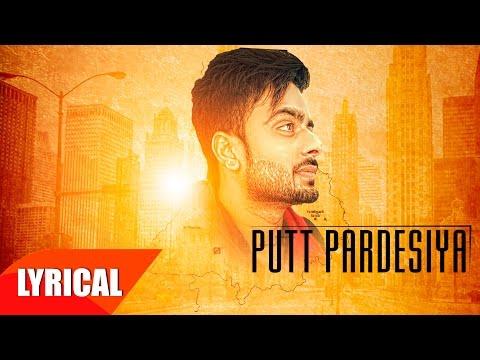 Putt Pardesiya ( Lyrical Video)   Mankirt Aulakh   Punjabi Song Collection   Speed Records