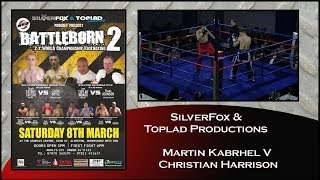 Martin Kabrhel V Christian Harrison - BattleBorn 2 Kickboxing Event (2014)