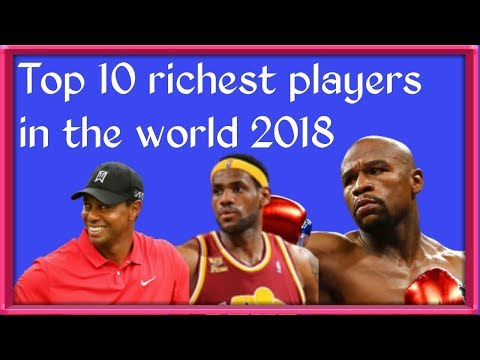 Top 10 Richest Players in The World 2018 | Latest Updats By Top 10 More