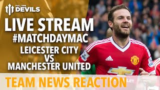 Leicester City vs Manchester United LIVE: Adam McKola with Team News