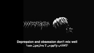 XXXTENTACION - Depression & Obsession مترجمة عربي