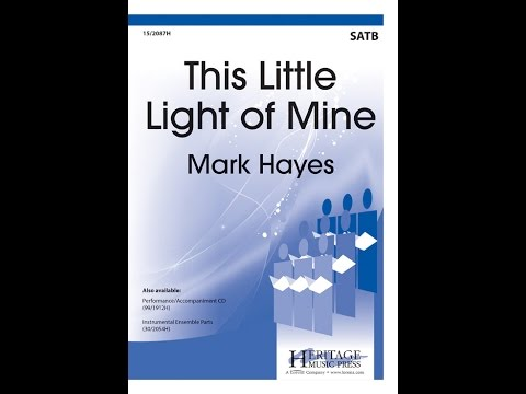 This Little Light Of Mine Mark Hayes Youtube