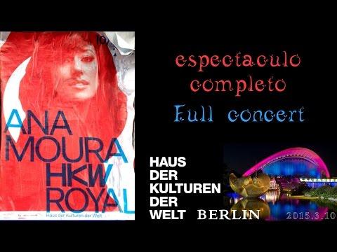 Ana Moura *2015 Berlin* Haus der Kulturen der Welt Full Concert