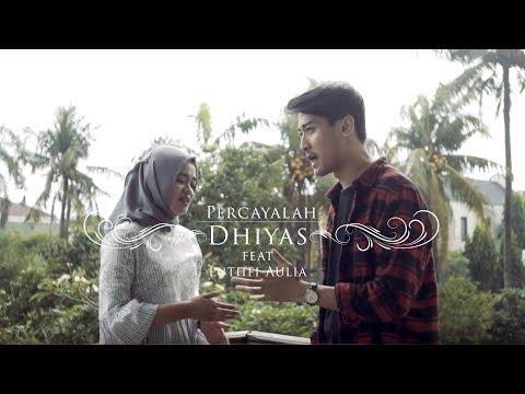 Dhiyas feat  Luthfi Aulia - Percayalah (Cover)