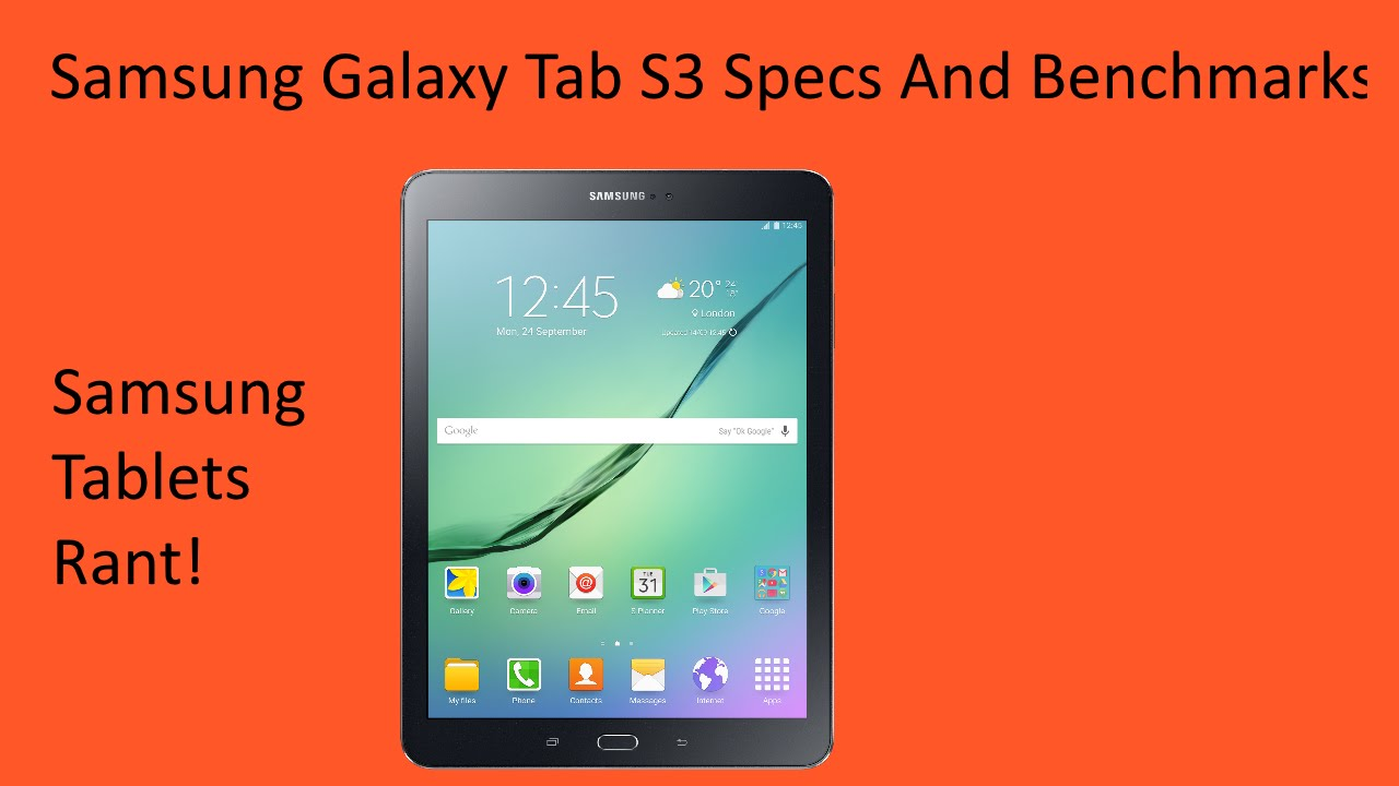 samsung galaxy tab s3 specs and benchmarks and samsung tablets rant youtube. Black Bedroom Furniture Sets. Home Design Ideas