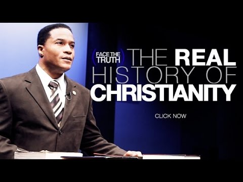 Face the Truth: The Real History of Christianity: Part I