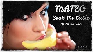 MATEO-BRAK MI CIEBIE DJ LIMAK RMX.wmv