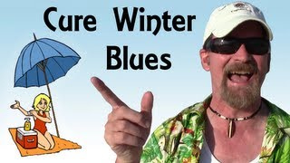 Prevent and Cure the Cold Winter Blues - Pirate Lifestyle TV ™ Quickie 110