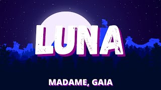 LUNA - Madame, Gaia (Testo/Lyrics)