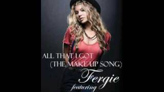 Fergie ft Will.I.AM - All That I Got (The Make Up Song)