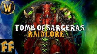 TOMB OF SARGERAS BOSS LORE - World of Warcraft Lore - WoW Lore