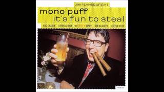 Mono Puff - I Just Found Out What Everybody Knows