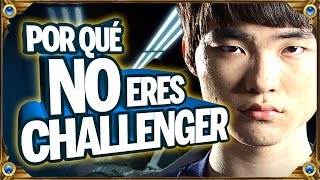 Por qué NO eres CHALLENGER?? | League of Legends