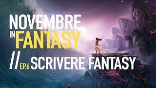 ✨ NOVEMBRE IN FANTASY ► Ep. 6: Scrivere Fantasy