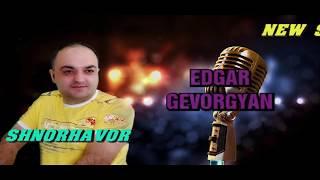 edgar gevorgyan cnundt shnorhavor new song 2016