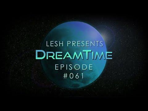 ♫ Lesh - DreamTime #61 (Melodic Progressive House)
