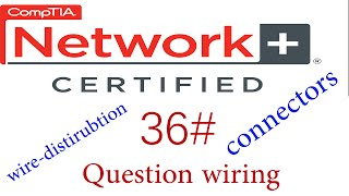 N + course #Question A of wiring ,connectors and wire-distributions #كورس نيتورك بلاس 36