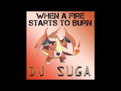 When A Fire Starts To Burn (Suga Mega Mix)