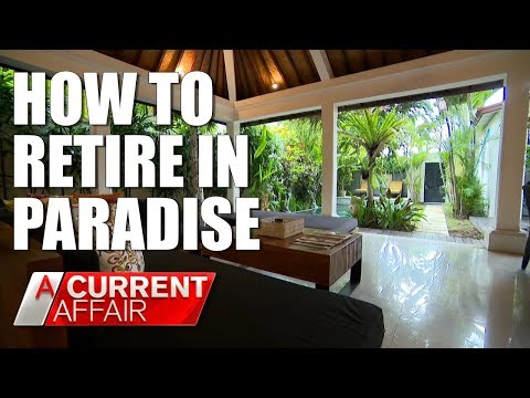 Retiring in Bali is easier than you think | A Current Affair Australia