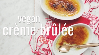 VEGAN CRÈME BRÛLÉE | hot for food