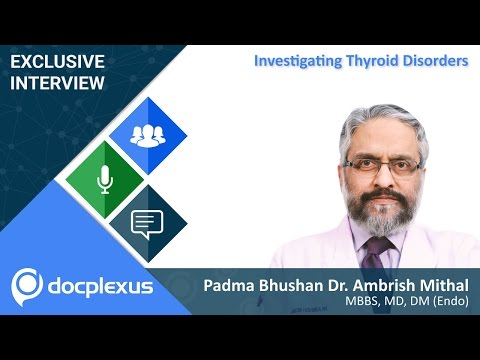 """Investigating the Thyroid Disorders"" by Dr. Ambrish Mithal"