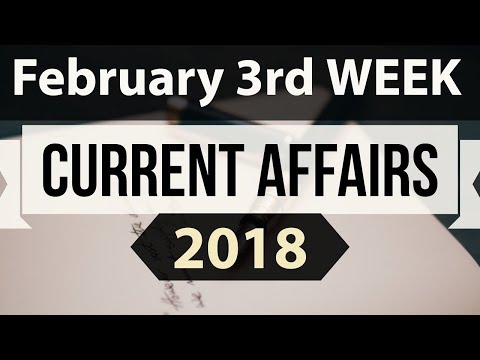 (English) February 2018 Current Affairs 3rd week part 2 - UPSC/IAS/SSC/IBPS/CDS/RBI/SBI/NDA/CLAT/KVS