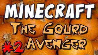 Minecraft - Gourd Avenger Part 2 [Custom Map]