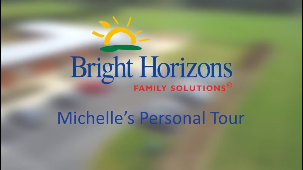 Michelle S Personal Tour Bright Horizons Day Nursery Preschool