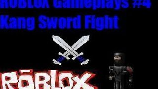 ROBLOX Gameplays #4 Kang Sword Fight