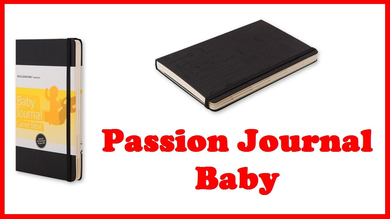 df14a8e5708b15 Passion Journal Baby - YouTube