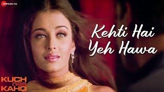 Kehti Hai Yeh Hawa - Full Video   Kuch Naa Kaho   Abhishek Bachchan & Aishwarya Rai Bachchan