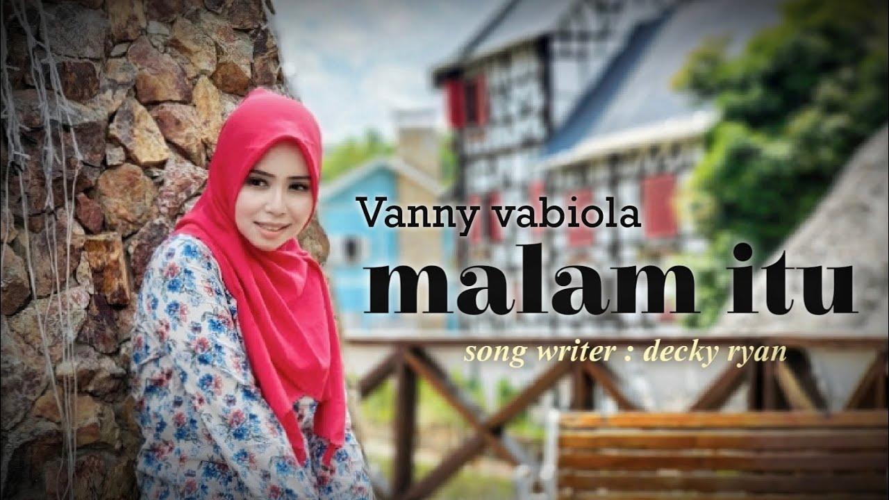 Lirik Lagu Vanny Vabiola - Malam Itu