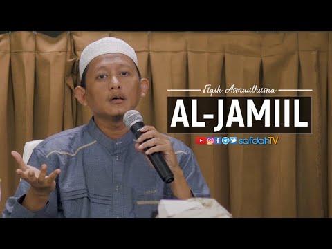 Fiqih Asmaul Husna: Al-Jamiil - Ustadz Badru Salam, Lc
