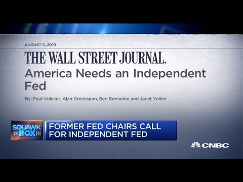 Former Fed chairs call for an independent Fed in WSJ op-ed