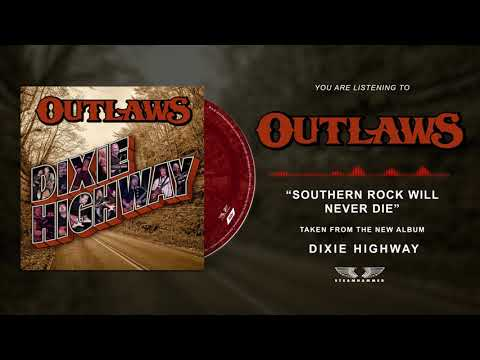 """OUTLAWS """"Southern Rock Will Never Die"""""""