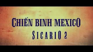 (Official Trailer) SICARIO 2: CHIẾN BINH MEXICO   KC 06.07.2018