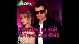 Tropic - Wskakuj na stół - X-Trans Cool RMX 2018