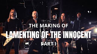 THE MAKING OF | LAMENTING OF THE INNOCENT - PART I
