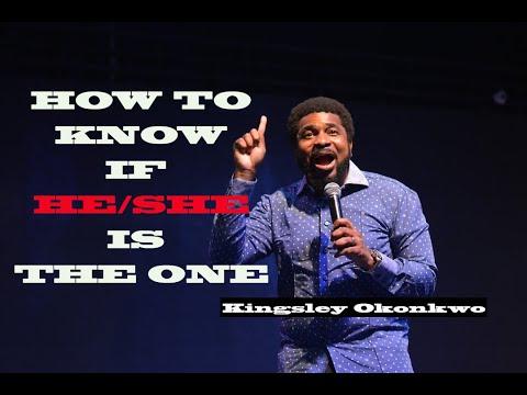 How To Know The One | Kingsley Okonkwo