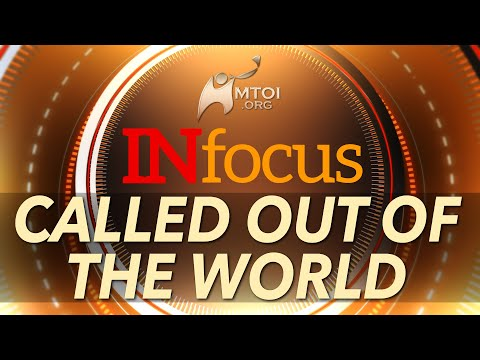 INFOCUS | Called Out of the World