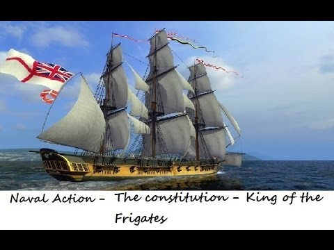 Naval Action : The Constitution - King of the Frigates