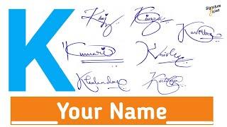 ✔️K Signature Style   K Signature How To Create My Own Signature   Signature Style Of My Name