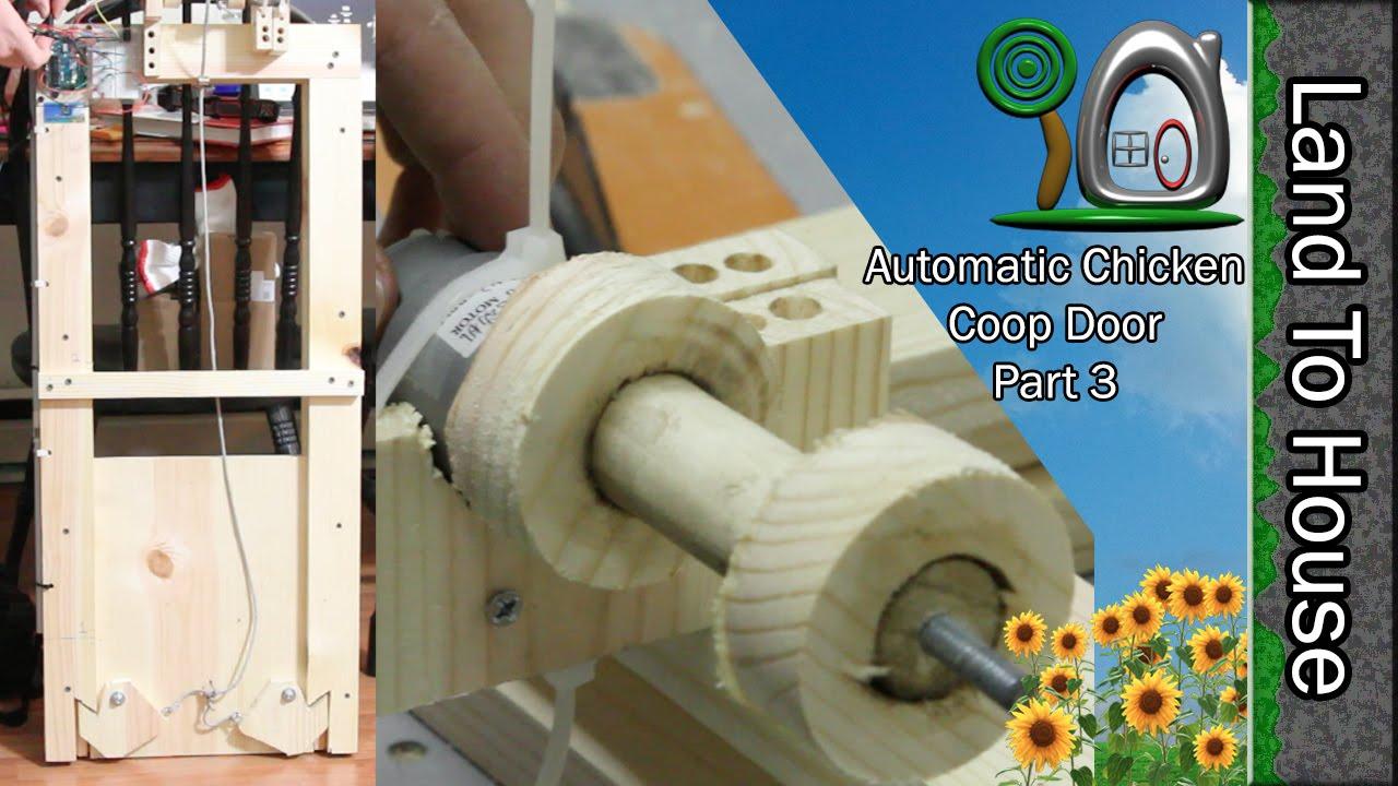 Amazing automatic chicken coop door part 3 7 youtube for D20 chicken coop motor door