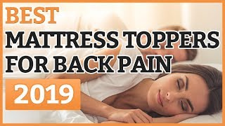 Best Mattress Toppers For Back Pains 2019 – TOP 11 Mattress Topper For Back Pains
