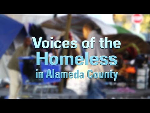 Voices of the Homeless in Alameda County