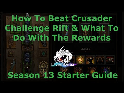 [Diablo 3] How To Beat Crusader Challenge Rift & Best Use Rewards | Season 13 Starter Guide