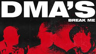 DMA'S - Break Me (Official Audio)