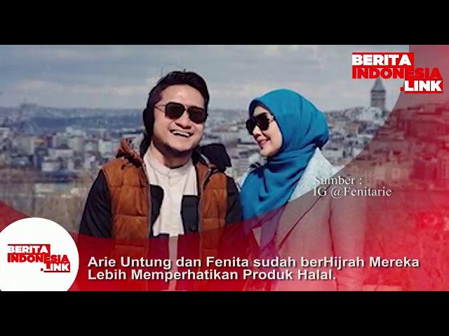 Arie Untung dan Fenita  sudah berhijrah, Mereka lebih memperhatikan produk Halal.
