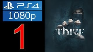 Thief Walkthrough Part 1 - 1080p PS4 Gameplay Let